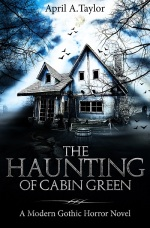 the haunting of cabin green cover by april a taylor 400x610