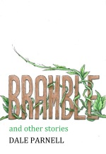 Bramble and other stories - Dale Parnell cover image