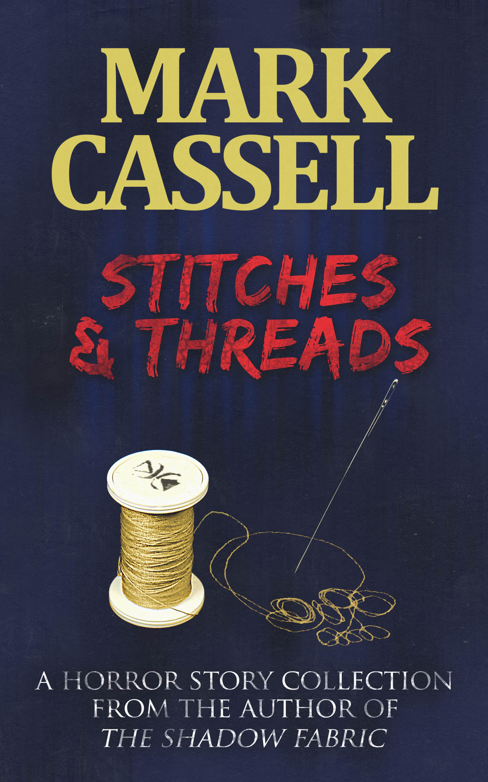 Stitches and Threads-Mark Cassell-Horror Story-Collection (1562x2500)